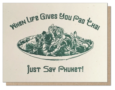 When Life Gives You Pad Thai Letterpress Greeting Card