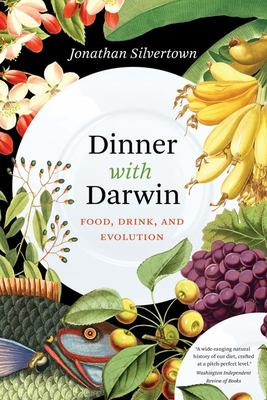 Dinner with Darwin - Food, Drink, and Evolution
