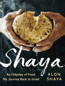 Shaya - An Odyssey of Food, My Journey Back to Israel