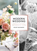 Modern Wedding - Creating a Celebration That Looks and Feels Like You