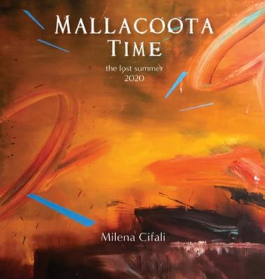 Mallacoota Time - The Lost Summer 2020