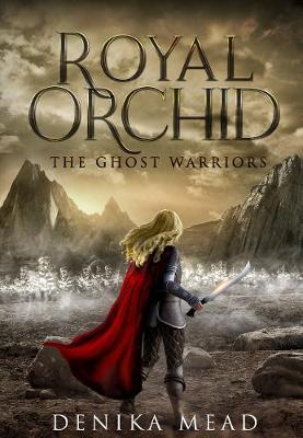The Ghost Warriors (#2 Royal Orchid)