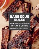 The Artisanal Kitchen - Barbecue Rules - Lessons and Recipes for Superior Smoking and Grilling