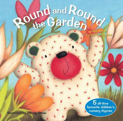 Round and Round the Garden and Other Nursery Rhymes