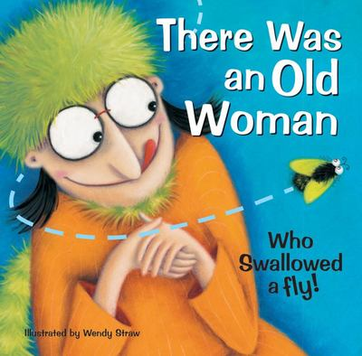 There Was an Old Woman - Who Swallowed a Fly!