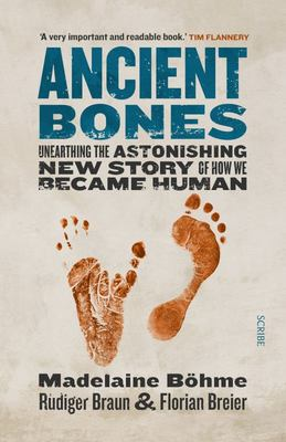 Ancient Bones - UnEarthing the Astonishing new story of how we became human