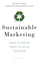 Sustainable Marketing - How to Drive Profits with Purpose