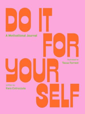 Do It for Yourself (Guided Journal) - A Motivational Journal