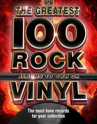 The 100 Greatest Rock Albums to Own on Vinyl - The Must Have Rock Records for Your Collection