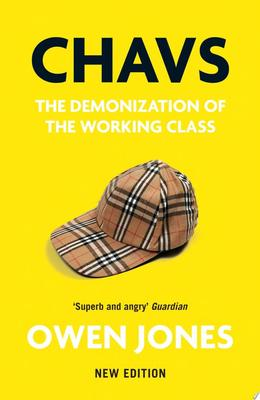 Chavs - The Demonization of the Working Class