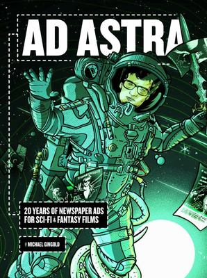 Ad Astra - 20 Years of Newspaper Ads for Sci-Fi and Fantasy Films