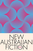 New Australian Fiction 2020 : new collection of short fiction from Kill Your Darlings