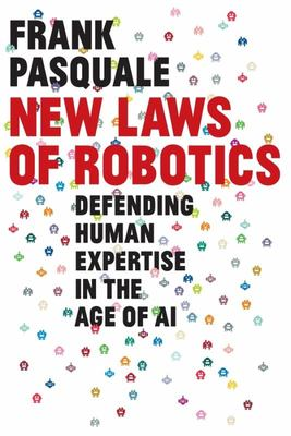 New Laws of Robotics - Defending Human Expertise in the Age of AI