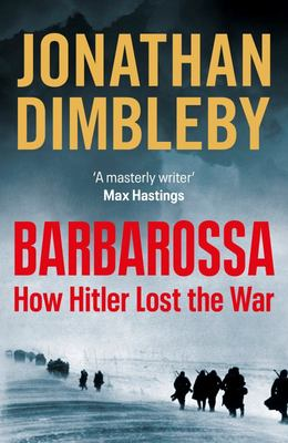 Barbarossa: How Hitler Lost the War
