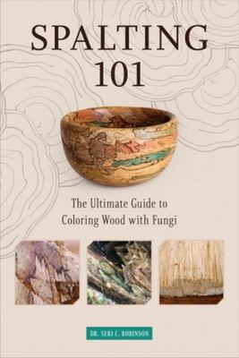 Spalting 101 - The Ultimate Guide to Coloring Wood with Fungi
