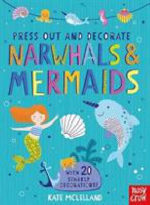 Narwhals and Mermaids (Press Out and Decorate)