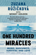 One Hundred Miracles - Music, Auschwitz, Survival and Love