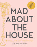 Mad About the House : A Decorating Handbook