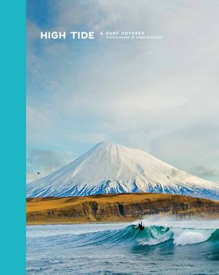High Tide, a Surf Odyssey - Photography by Chris Burkhard