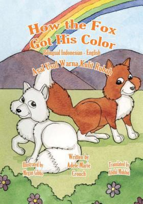 How the Fox Got His Color Bilingual Indonesian English