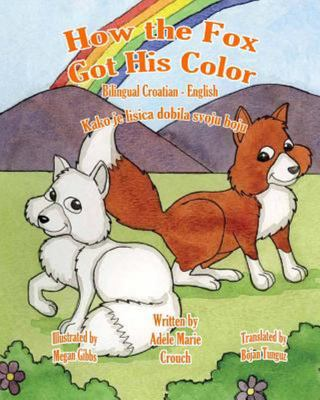 How the Fox Got His Color Bilingual Croatian English