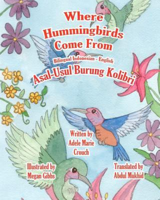 Where Hummingbirds Come from Bilingual Indonesian English