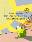 Fifteen Feet of Time/Limang Metro Ng Oras - Bilingual English-Filipino/Tagalog Picture Book (Dual Language/Parallel Text)