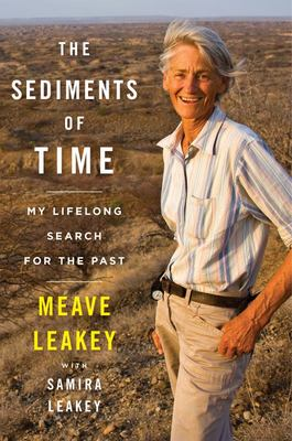 The Sediments of Time - My Lifelong Search for the Past