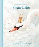 Classic Stories Swan Lake - Swan Lake