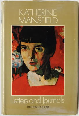 The Letters and Journals of Katherine Mansfield - A Selection
