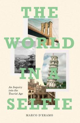 The World in a Selfie - An Inquiry into the Tourist Age