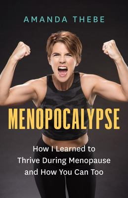 Menopocalypse - How Diet and Exercise Helped Me Conquer Menopause