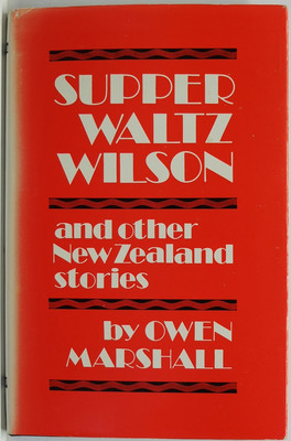 Supper Waltz Wilson, and other New Zealand stories