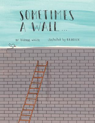 Sometimes a Wall...