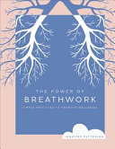 The Power of Breathwork: Simple Practices to Promote Well-Being
