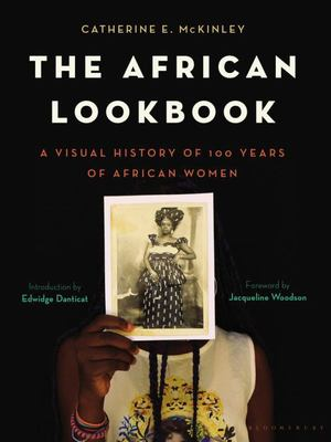 The African Lookbook - A Visual History of 100 Years of African Women