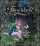 Fairy World: Enter the Magical and Mysterious Realm