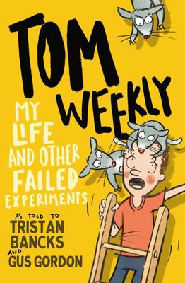 My Life and Other Failed Experiments (Tom Weekly #6)