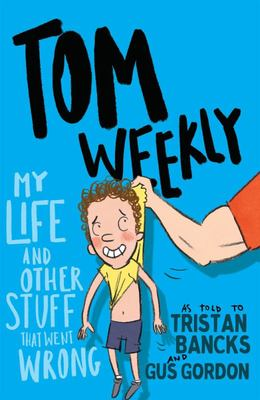 My Life and Other Stuff That Went Wrong (Tom Weekly #2)