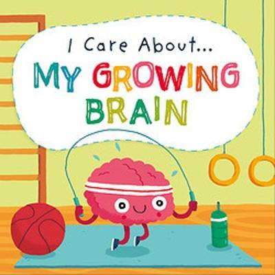 My Growing Brain (I Care About)
