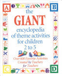 GIANT ENCYCLOPAEDIA OF THEME ACTIVITIES FOR CHILDREN 2-5