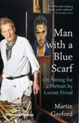 Man with a Blue Scarf - On Sitting for a Portrait by Lucian Freud