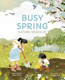 Busy Spring - Nature Wakes Up
