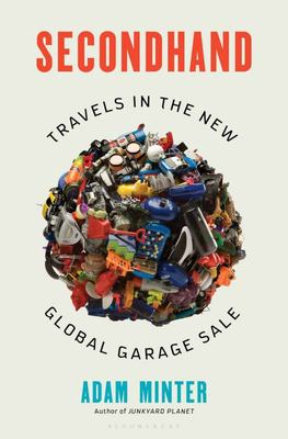 Secondhand - Travels in the New Global Garage Sale