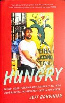 Hungry - Eating, Road-Tripping, and Risking It All with Rene Redzepi, the Greatest Chef in the World