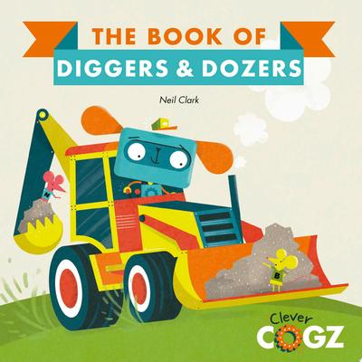 Diggers and Dozers