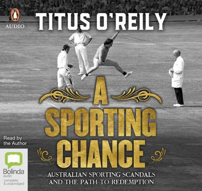 A Sporting Chance - Australian Sporting Scandals and the Path to Redemption