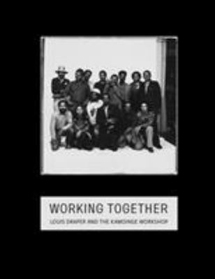 Working Together - Louis Draper and the Kamoinge Workshop