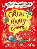 The Great Brain Robbery (Train to Impossible Places #2)
