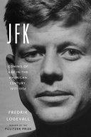 JFK - Coming of Age in the American Century, 1917-1956